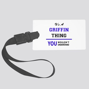 It's GRIFFIN thing, you wouldn't Large Luggage Tag
