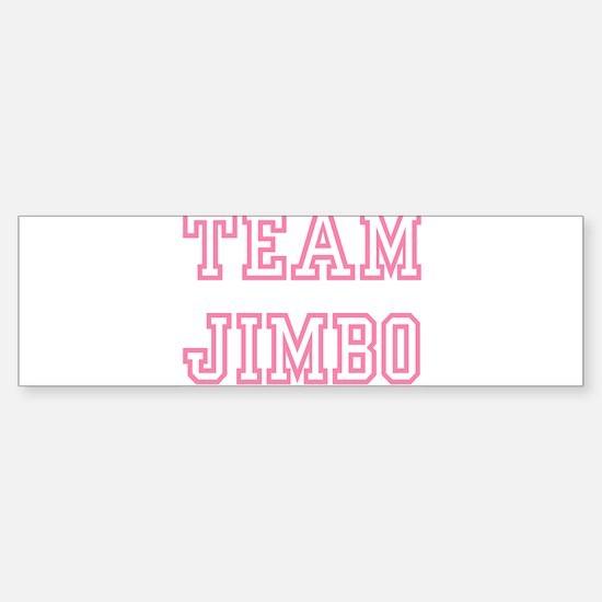 Team JIMBO Bumper Bumper Bumper Sticker