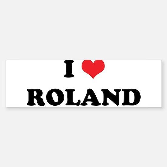 I Heart ROLAND Bumper Bumper Bumper Sticker