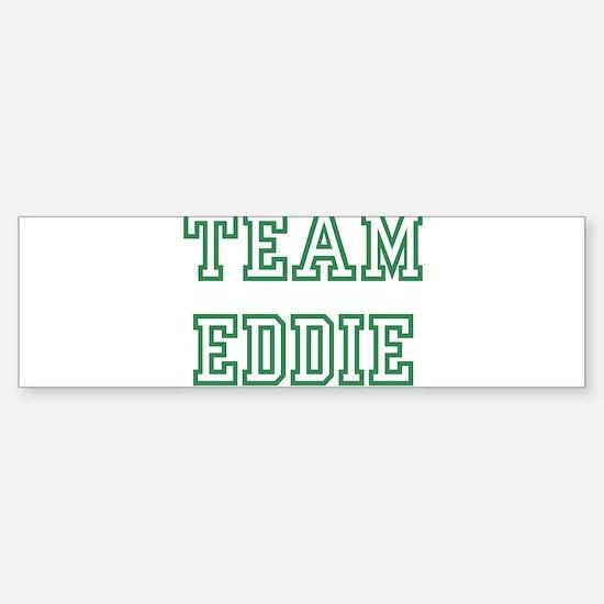 Team EDDIE Bumper Bumper Bumper Sticker