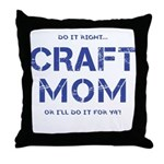 Craft Mom Throw Pillow