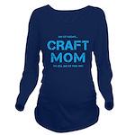 Craft Mom Long Sleeve Maternity T-Shirt