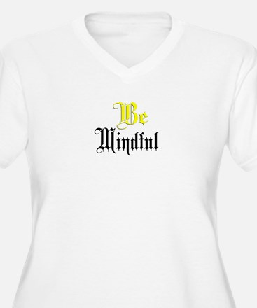 Be Mindful Plus Size T-Shirt