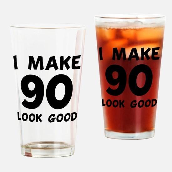 I Make 90 Look Good Drinking Glass