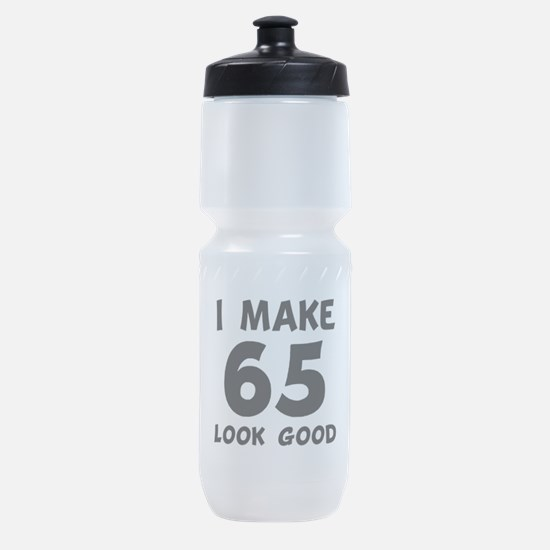 I Make 65 Look Good Sports Bottle