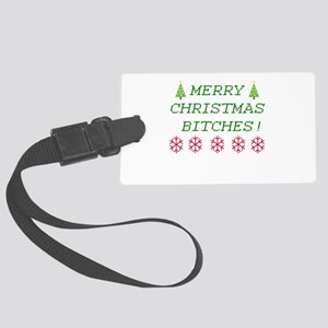 Merry Christmas Bitches Luggage Tag