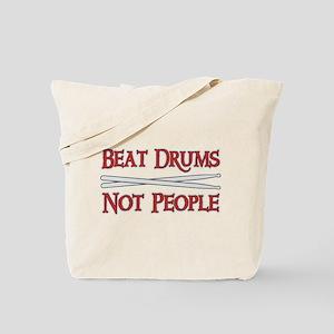 Beat Drums Not People Tote Bag