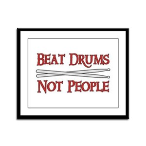 Beat Drums Not People Framed Panel Print
