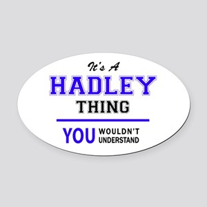 It's HADLEY thing, you wouldn't un Oval Car Magnet