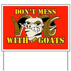 Don't Mess with Goats Yard Sign
