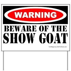 Beware Show Goat Yard Sign