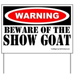 Beware Show Goat Yard Sign