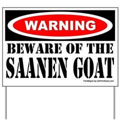 Beware Saanen Goat Yard Sign