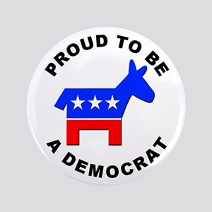 "Proud Democrat 3.5"" Button"