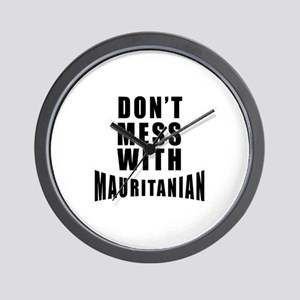 Don't Mess With Mauritania Wall Clock