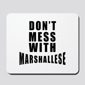 Don't Mess With Marshall Islands Mousepad