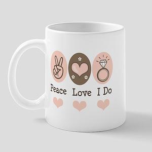Peace Love I Do Bride Mug
