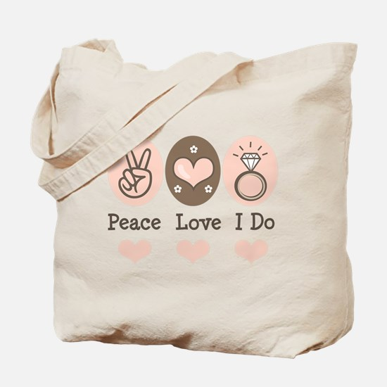 Peace Love I Do Bride Tote Bag