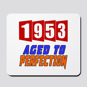 1953 Aged To Perfection Mousepad