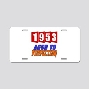 1953 Aged To Perfection Aluminum License Plate