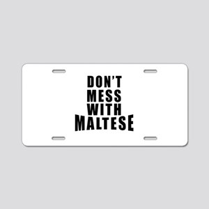 Don't Mess With Malta Aluminum License Plate