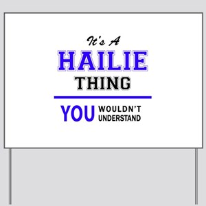 It's HAILIE thing, you wouldn't understa Yard Sign
