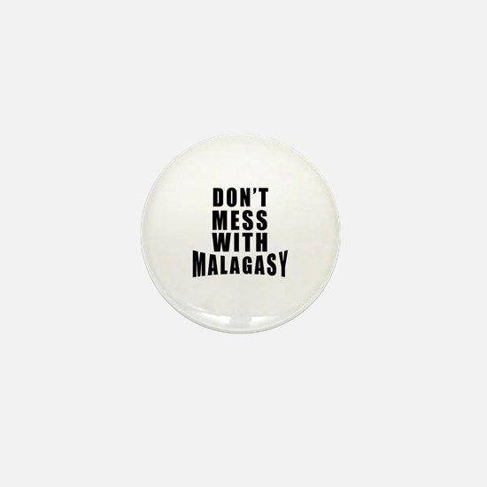 Don't Mess With Malagasy Mini Button