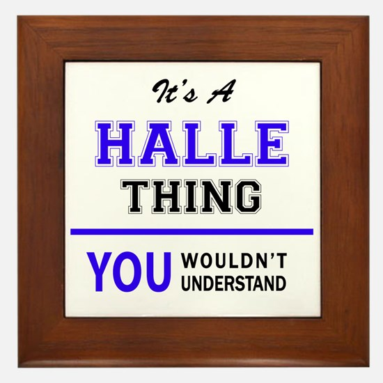 It's HALLE thing, you wouldn't underst Framed Tile