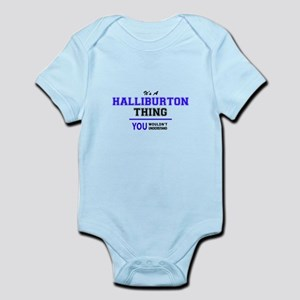 It's HALLIBURTON thing, you wouldn't und Body Suit