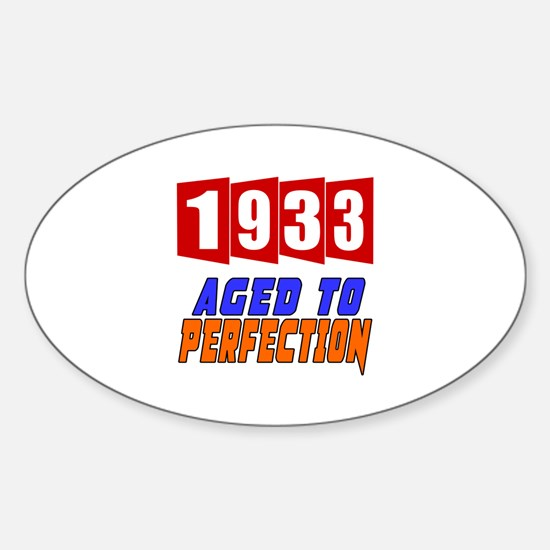 1933 Aged To Perfection Sticker (Oval)