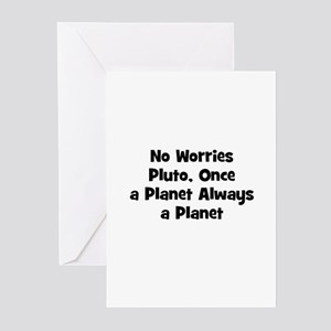 No Worries Pluto, Once a Plan Greeting Cards (Pk o