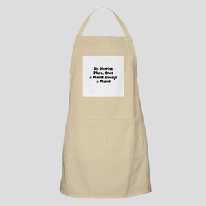 No Worries Pluto, Once a Plan BBQ Apron