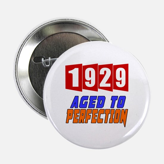 "1929 Aged To Perfection 2.25"" Button"