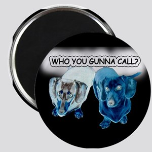 Who You Gunna Call Doxies Magnet