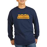 Perfection Long Sleeve Dark T-Shirt