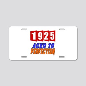 1925 Aged To Perfection Aluminum License Plate