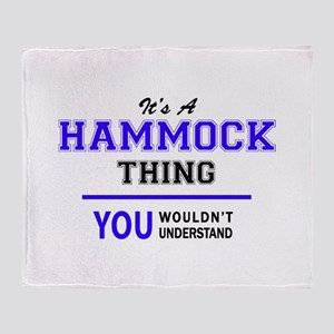 It's HAMMOCK thing, you wouldn't und Throw Blanket