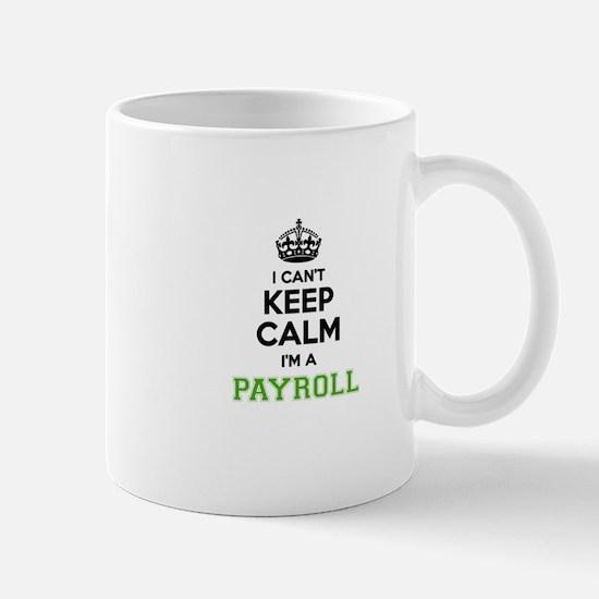 Payroll I cant keeep calm Mugs