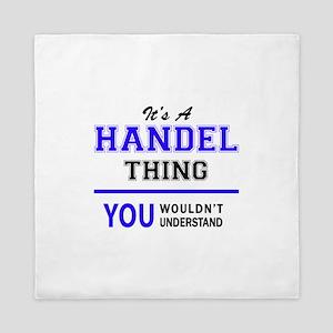 It's HANDEL thing, you wouldn't unders Queen Duvet