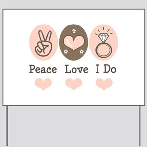 Peace Love I Do Bride Yard Sign