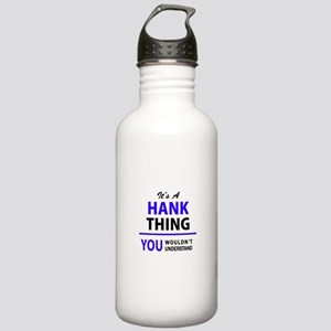 It's HANK thing, you w Stainless Water Bottle 1.0L