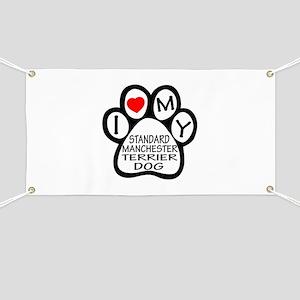 I Love My Standard Manchester Terrier Dog Banner