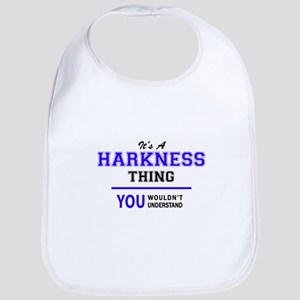 It's HARKNESS thing, you wouldn't understand Bib