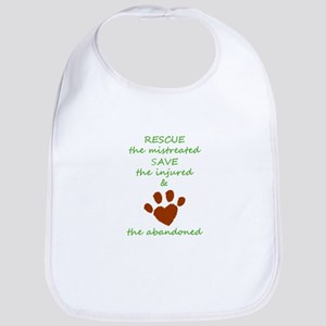 RESCUE the mistreated SAVE the injured LOVE th Bib