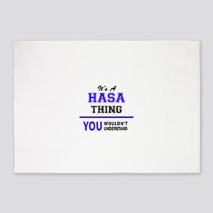 It's HASA thing, you wouldn't under 5'x7'Area Rug