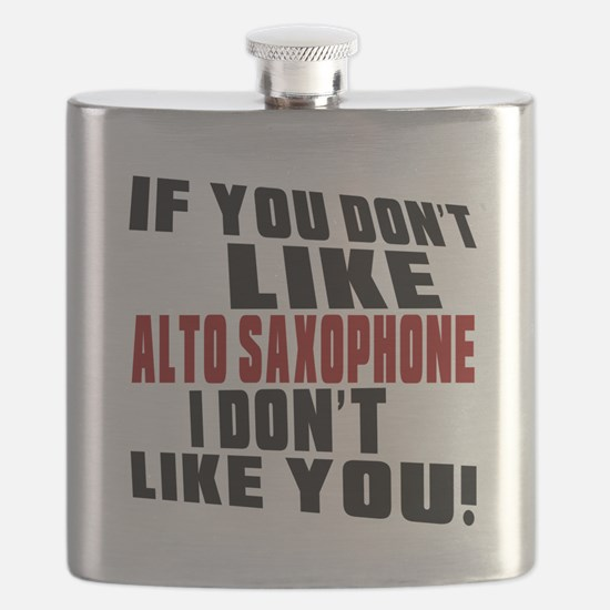 If You Don't Like Alto Saxophone Flask