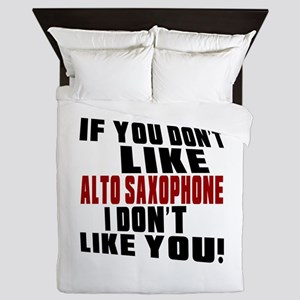 If You Don't Like Alto Saxophone Queen Duvet