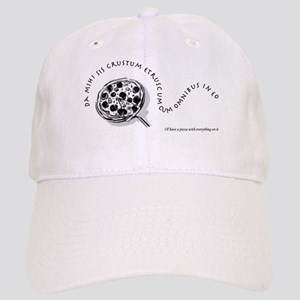 I'll Have a Pizza With Everyt Cap