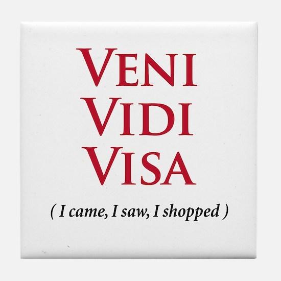 Veni Vidi Visa - Tile Coaster