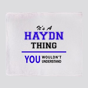 It's HAYDN thing, you wouldn't under Throw Blanket